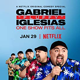 Gabriel Fluffy Iglesias: One Show Fits All