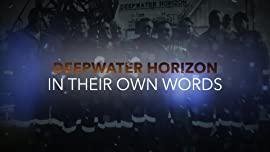In Their Own Words: Deepwater Horizon